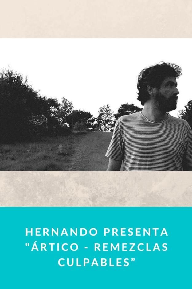 """Hernando presenta «Ártico – Remezclas Culpables"""""""