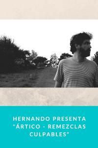 """Hernando presenta """"Ártico - Remezclas Culpables"""""""