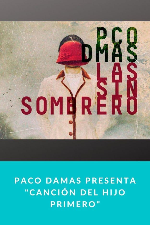 Paco Damas presenta «Canción del hijo primero»