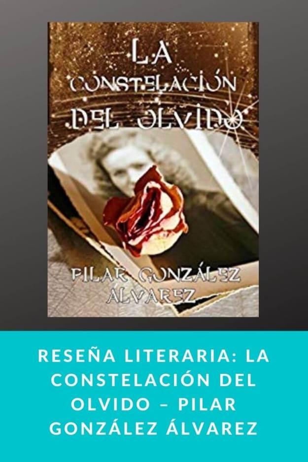 Reseña literaria: La constelación del olvido – Pilar González Álvarez