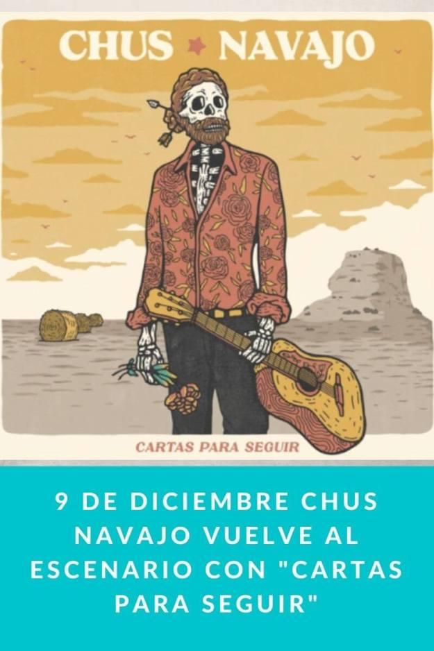 9 de Diciembre Chus Navajo vuelve al escenario con «Cartas para Seguir»
