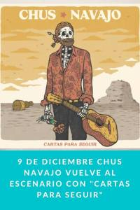 """9 de Diciembre Chus Navajo vuelve al escenario con """"Cartas para Seguir"""""""