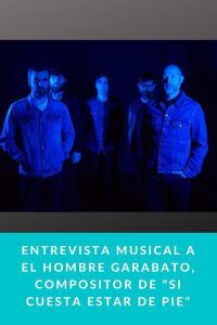 """Entrevista musical a El Hombre Garabato, compositor de """"Si cuesta estar de pie"""""""