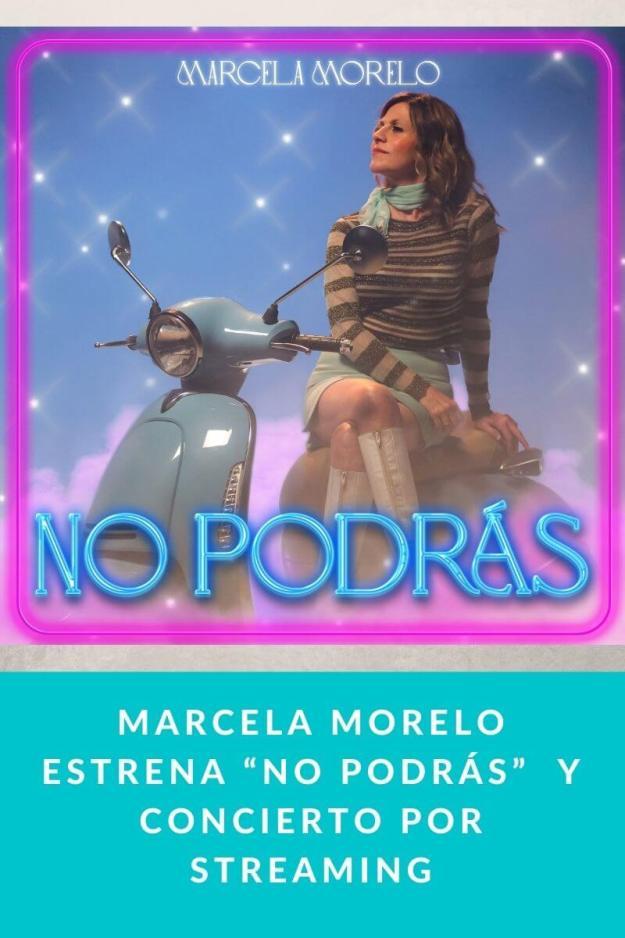 """Marcela Morelo estrena """"No podrás""""  y concierto por streaming"""