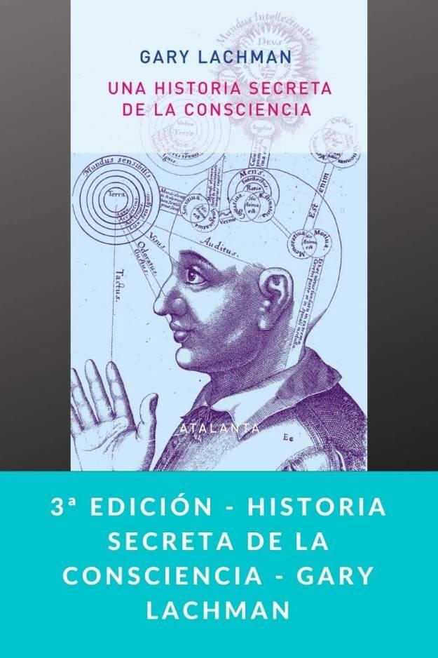 3ª edición – Historia secreta de la consciencia – Gary Lachman