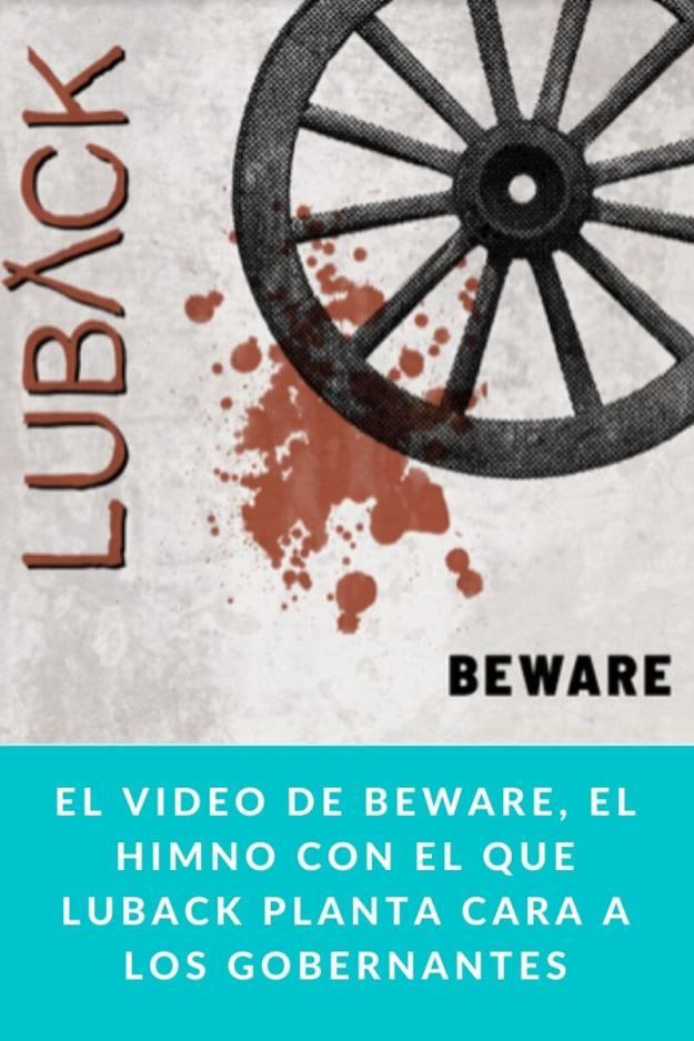 El video de Beware, el himno con el que LUBACK planta cara a los gobernantes