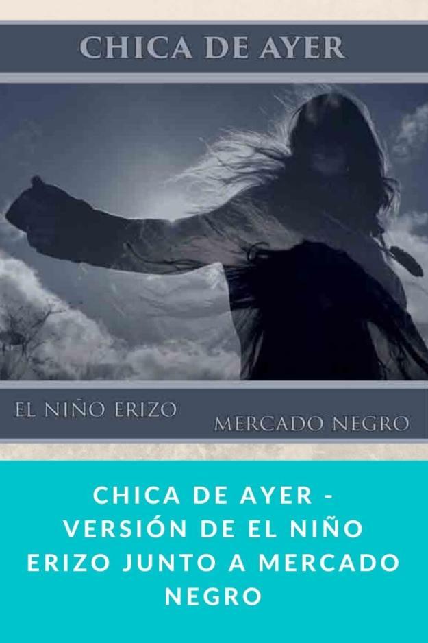 Chica de Ayer – versión de El Niño Erizo junto a Mercado Negro