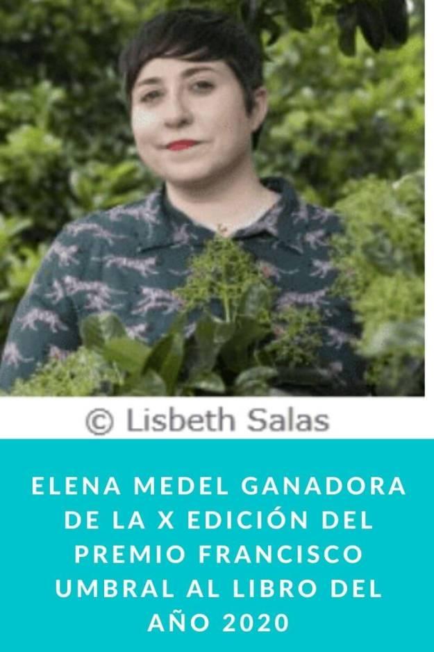 Elena Medel ganadora de la X edición del Premio Francisco Umbral al Libro del Año 2020