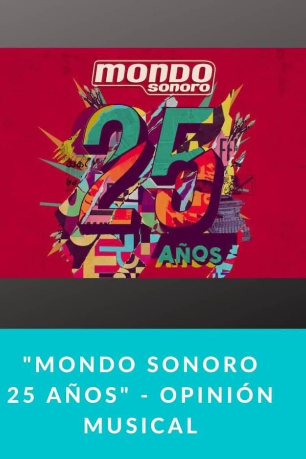MONDO SONORO 25 AÑOS – opinión musical