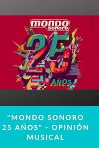 MONDO SONORO 25 AÑOS - opinión musical