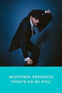 """Miotonía presenta """"Ponte en mi Piel"""""""