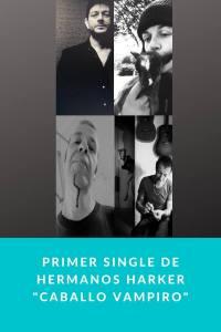 "Primer single de Hermanos Harker ""Caballo Vampiro"""