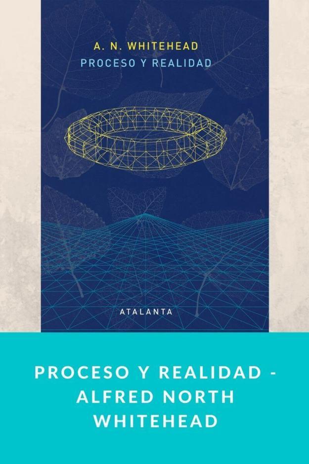 Proceso y realidad – Alfred North Whitehead