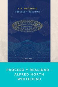 Proceso y realidad - Alfred North Whitehead
