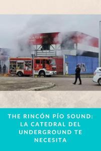 The Rincón Pío Sound: la catedral del underground te necesita
