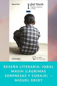 Reseña literaria: Iqbal Masih (Lágrimas sorpresas y coraje)  – Miguel Griot