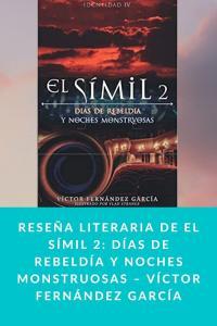 Reseña literaria de El símil 2: Días de Rebeldía y noches monstruosas – Víctor Fernández García