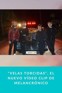 """""""Velas Torcidas"""", el nuevo vídeo clip de Melancrónico"""