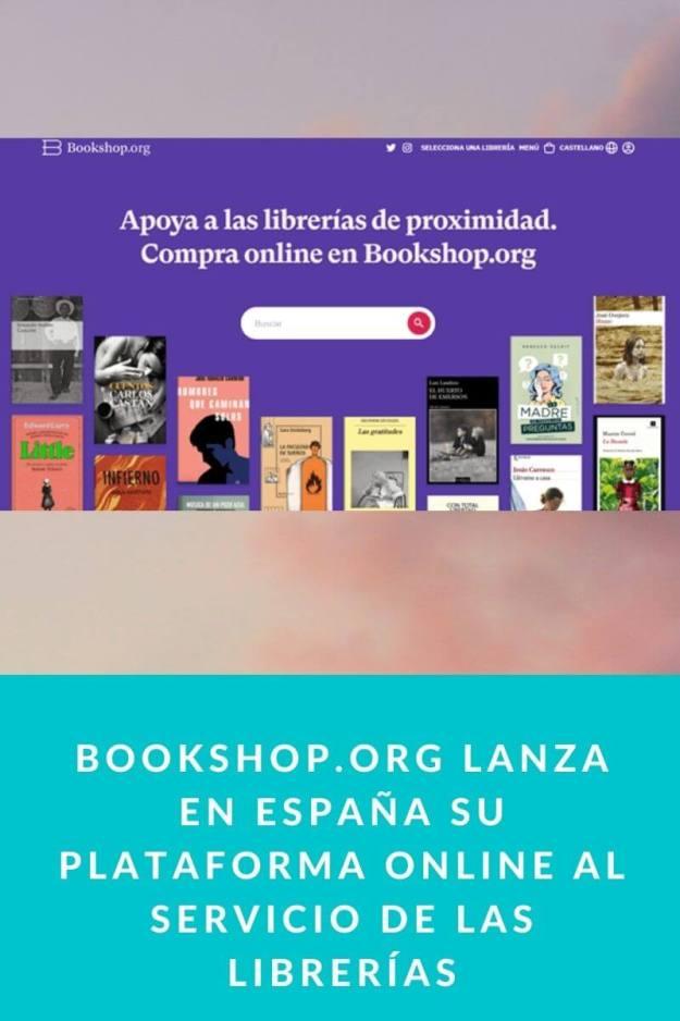 Bookshop org lanza en España su plataforma online al servicio de las librerías