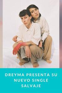 Dreyma presenta su nuevo single Salvaje