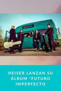 """HEISER lanzan su álbum """"Futuro Imperfecto"""