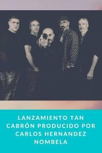 Lanzamiento TAN CABRÓN producido por Carlos Hernandez Nombela