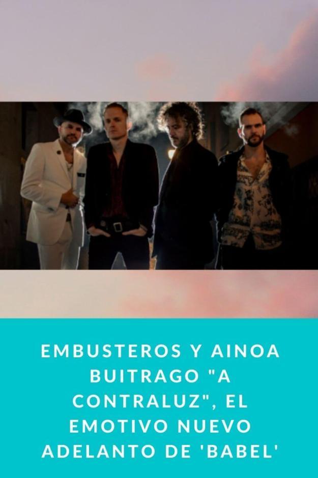 Embusteros y Ainoa Buitrago «A Contraluz», el emotivo nuevo adelanto de 'Babel'