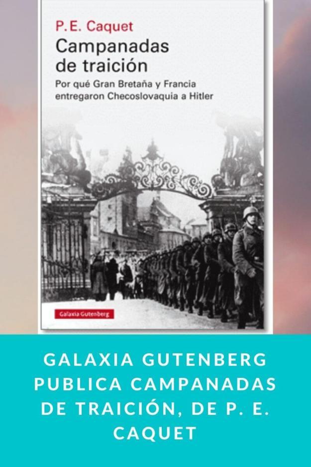 Galaxia Gutenberg publica Campanadas de traición, de P. E. Caquet