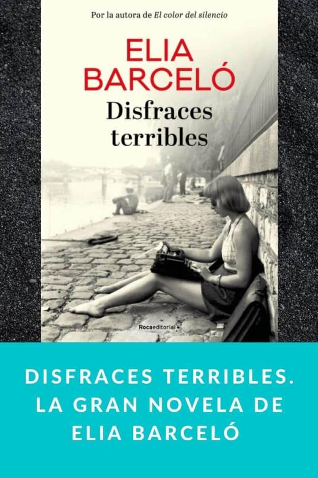 Disfraces terribles. La gran novela de Elia Barceló
