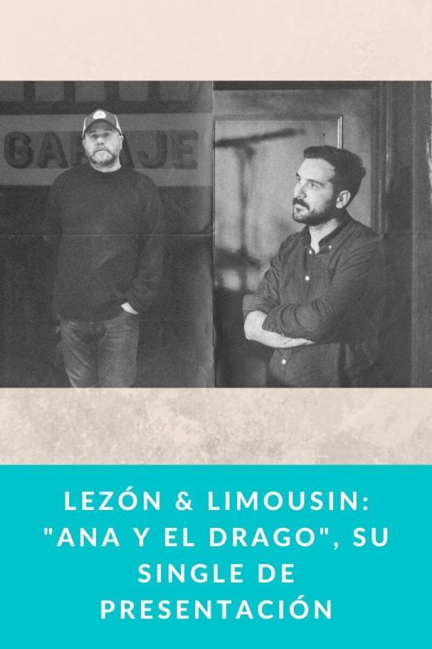 LEZÓN & LIMOUSIN: «Ana y el Drago», su single de presentación