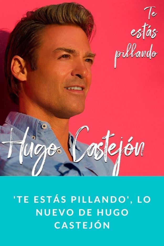 'Te Estás Pillando', lo nuevo de Hugo Castejón