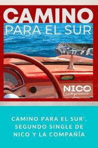 Camino Para el Sur', segundo single de Nico y la Compañía
