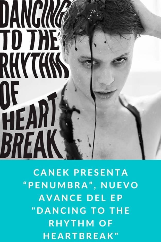 "Canek presenta ""Penumbra"", nuevo avance del Ep «Dancing to the Rhythm of Heartbreak»"