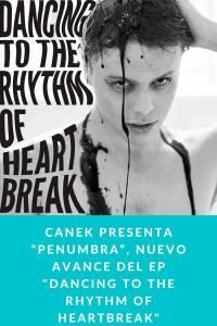 "Canek presenta ""Penumbra"", nuevo avance del Ep ""Dancing to the Rhythm of Heartbreak"""