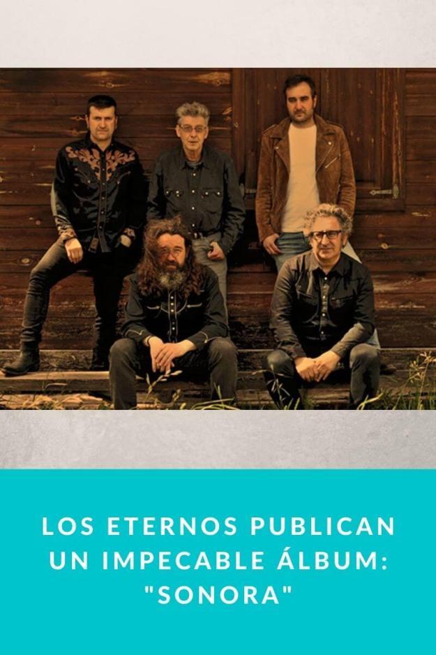 Los Eternos publican un impecable álbum: «Sonora»