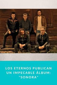 """Los Eternos publican un impecable álbum: """"Sonora"""""""