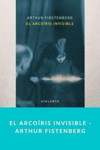 El arcoíris invisible - Arthur Fistenberg