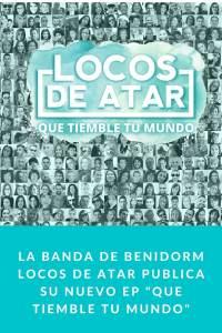 """La banda de Benidorm Locos de atar publica su nuevo EP """"Que tiemble tu mundo"""" y lo presenta con un nuevo videoclip """"Cenicienta"""""""
