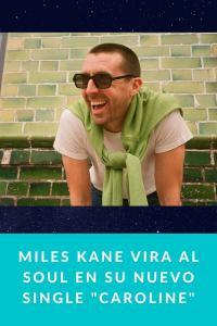 """Miles Kane vira al soul en su nuevo single """"Caroline"""""""