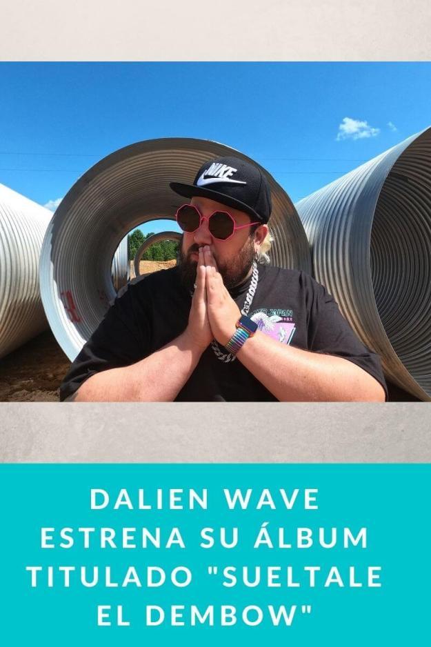 Dalien Wave estrena su álbum titulado «Sueltale el Dembow»