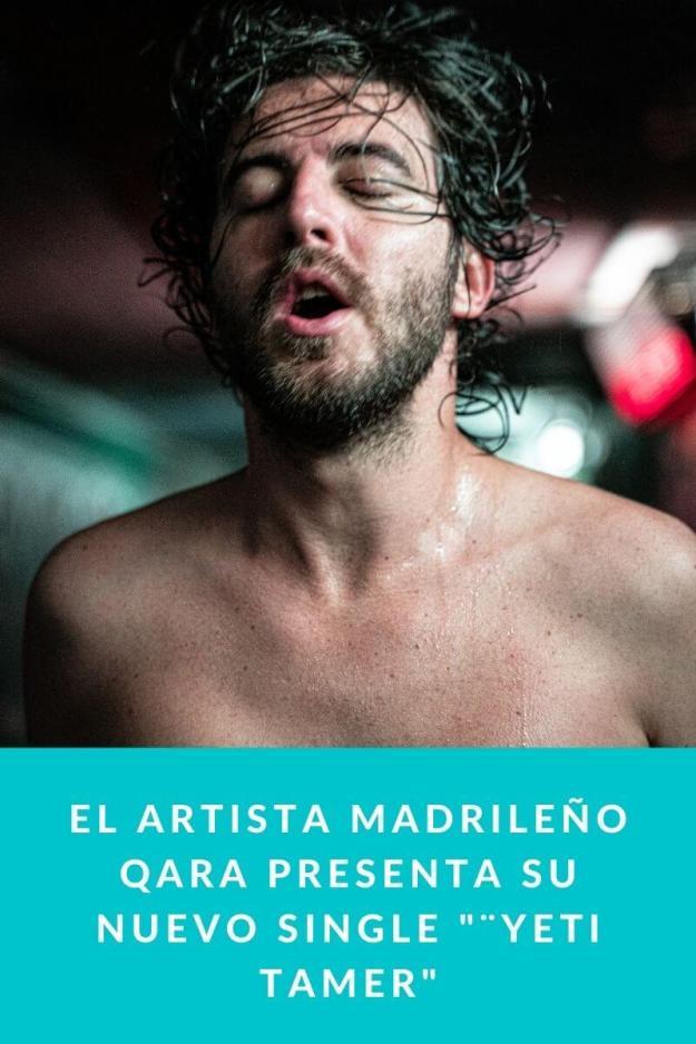 El artista madrileño QARA presenta su nuevo single «¨Yeti Tamer»