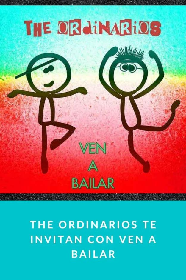 The Ordinarios te invitan con Ven a Bailar
