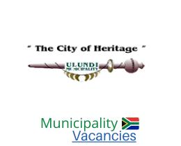 Ulundi Local municipality vacancies 2021 | Ulundi Local vacancies | KwaZulu-Natal Municipality