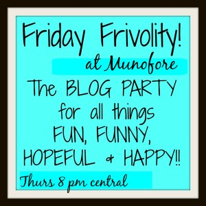 The blog party for all things Fun, funny, hopeful and happy