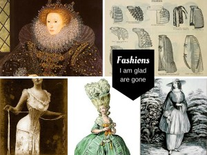 Fashions I am glad are gone: vintage fashions such as ruff collars, cod pieces, hoop skirts, bustles, corsets and more. Plus Friday Frivolity Linky Party