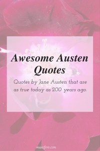Quotes by Jane Austen that are as relevant today as they were 200 years ago.