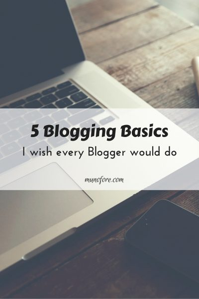 Five Basics I Wish Every Blogger Would Do