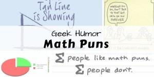 Math puns - a collection of funny mathematics puns. humor, geek humor, jokes. geometry, algebra, calculus.