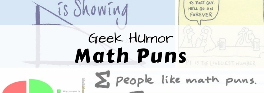 Math puns - a collection of funny mathematics puns. humor, geek humor, jokes. geometry, algebra, calculus.