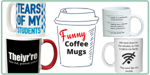 Funny coffee mugs for your favorite coffee lover. Teacher coffee mugs. Mom coffee mugs. Nerd coffee mugs.